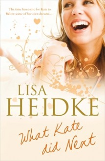 What Kate Did Next - Lisa Heidke