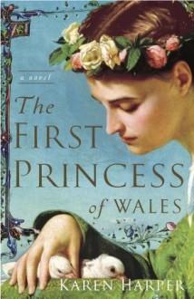 The First Princess of Wales - Karen Harper