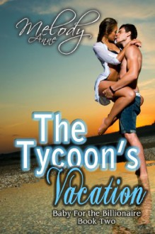 The Tycoon's Vacation - Melody Anne
