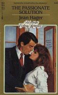 The Passionate Solution (Candlelight Ecstasy Romance, #449) - Jean Hager