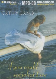 If You Could See What I See - Cathy Lamb