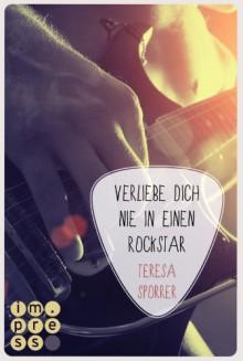 Verliebe dich nie in einen Rockstar - Teresa Sporrer