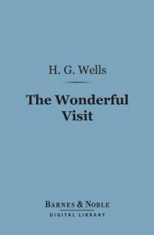 The Wonderful Visit (Barnes & Noble Digital Library) - H.G. Wells