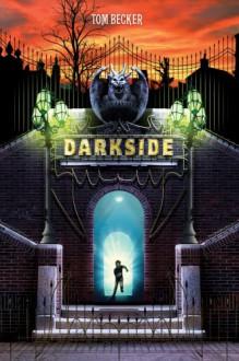 Darkside (Book 1) (Darkside (Hardback)) - Tom Becker