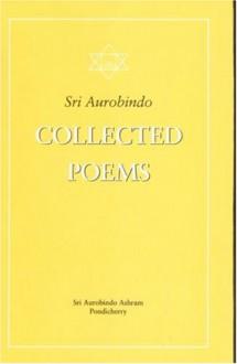 Collected Poems - Śrī Aurobindo