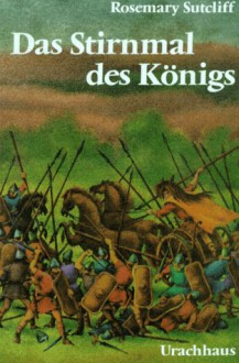 Das Stirnmal des Königs (The Mark of the Horse Lord) - Rosemary Sutcliff