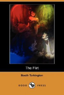 The Flirt - Booth Tarkington