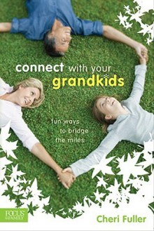 Connect with Your Grandkids: Fun Ways to Bridge the Miles - Cheri Fuller