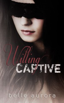 Willing Captive - Belle Aurora