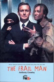 The Frail Man - Anthony Crowley