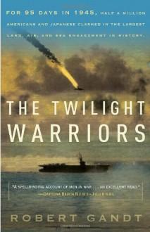 The Twilight Warriors - Robert Gandt