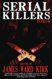 Serial Killers Iterum - James Kirk, William Cook