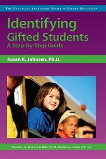 Identifying Gifted Students: A Step-by-Step Guide - Frances A. Karnes