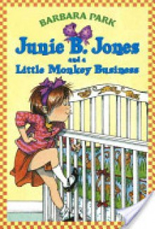 Junie B. Jones and a Little Monkey Business - Barbara Park,Denise Brunkus