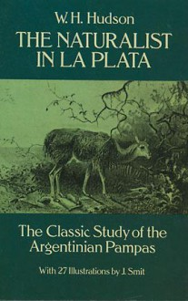 The Naturalist in La Plata - William Henry Hudson