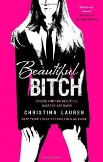 By Christina Lauren Beautiful Bitch (The Beautiful Series) - Christina Lauren