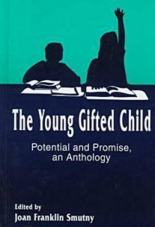 The Young Gifted Child: Potential And Promise An Anthology (Perspectives On Creativity) - Joan Franklin Smutny, Wendy S. Zabava Ford
