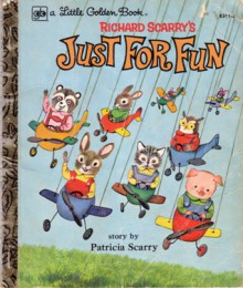 Just for Fun (Golden Book) - Patricia M. Scarry, Richard Scarry