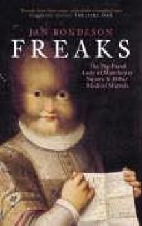 Freaks - Jan Bondeson