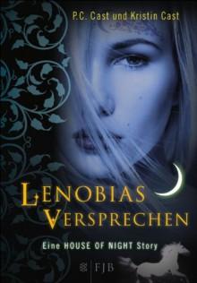 Lenobias Versprechen: Eine House of Night Story - P.C. Cast, Kristin Cast, Christine Blum