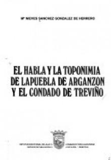 El habla y la toponimia de Lapuebla de Arganzón y el Condado de Treviño - Mª Nieves Sánchez González de Herrero