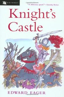 Knight's Castle - N.M. Bodecker, Edward Eager