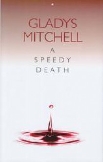 A Speedy Death - Gladys Mitchell