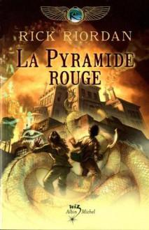 La Pyramide rouge - Rick Riordan, Nathalie Serval