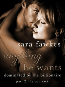 Anything He Wants 2: The Contract - Sara Fawkes