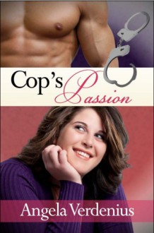 Cop's Passion - Angela Verdenius
