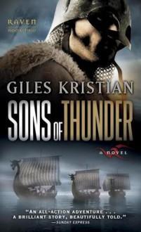 Sons of Thunder (Raven: Book 2): A Novel - Giles Kristian