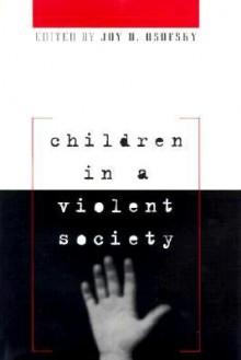 Children in a Violent Society - Joy D. Osofsky