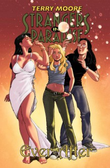 Strangers in Paradise, Volume 19: Ever After - Terry Moore