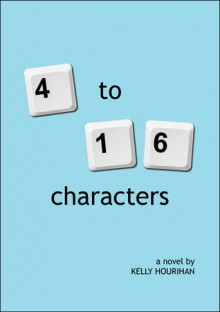 4 to 16 Characters - Kelly Hourihan