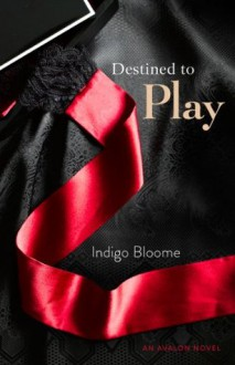 Destined to Play (Avalon) - Indigo Bloome