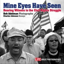 Mine Eyes Have Seen - Bob Adelman