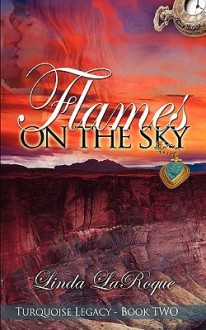 Flames on the Sky - Linda LaRoque