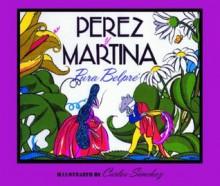 Perez y Martina: Un Cuento Folklorico Puertorriqueno - Pura Belpré, Carlos Sanchez