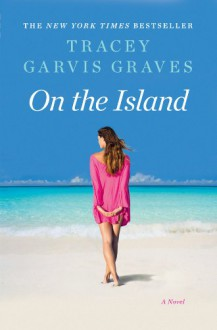 On the Island: A Novel - Tracey Garvis-Graves