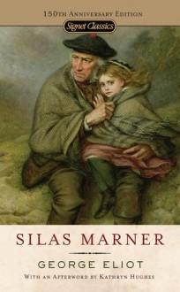 Silas Marner - George Eliot, Frederick R. Karl, Kathryn Hughes