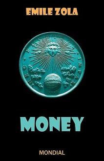 Money (Les Rougon-Macquart, #18) - Ernest Alfred Vizetelly, Émile Zola