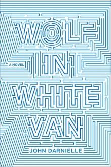 Wolf in White Van - John Darnielle