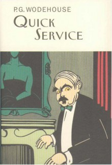 Quick Service - P.G. Wodehouse