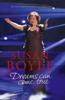 Susan Boyle: Dreams Can come True - Alice Montgomery