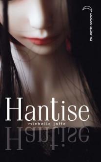 Hantise (Broché) - Michele Jaffe