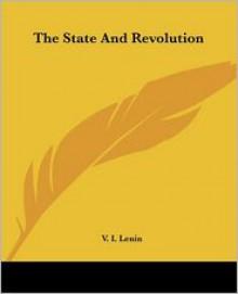 The State and Revolution - Vladimir Ilyich Lenin
