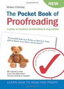 The Pocket Book of Proofreading: A guide to freelance proofreading & copy-editing - William Critchley
