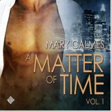 A Matter of Time, Vol. 1 - Paul Morey,Mary Calmes