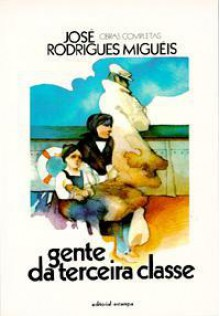 Gente da Terceira Classe - José Rodrigues Miguéis