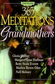 365 Meditations For Grandmothers - Gloria Gaither, Betty Steele Everett, Margaret Anne Huffman